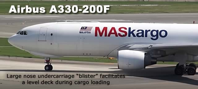 "Airbus A330-200F spotter's guide: the freighter version of the A330 features a large nose undercarriage ""blister"" to facilitate a level deck during cargo loading and unloading"